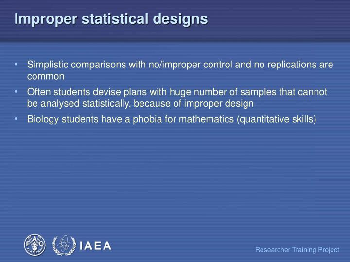 Improper statistical designs