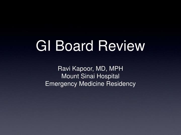 PPT - GI Board Review PowerPoint Presentation - ID:5574176