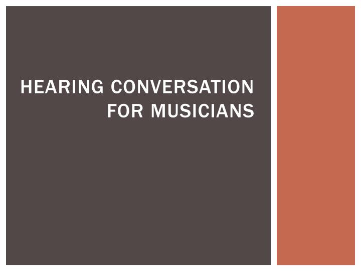 hearing conversation for musicians n.
