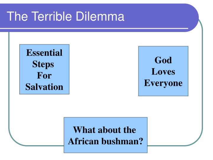 The terrible dilemma