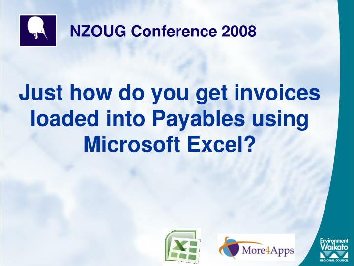Just how do you get invoices loaded into payables using microsoft excel
