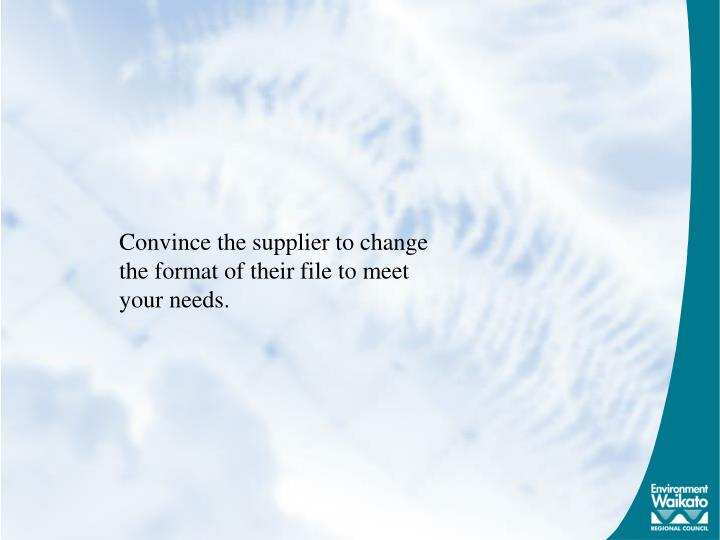 Convince the supplier to change