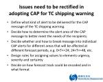 issues need to be rectified in adopting cap for tc shipping warning