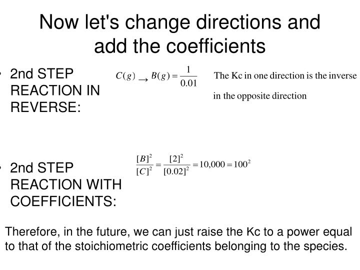 Now let's change directions and add the coefficients