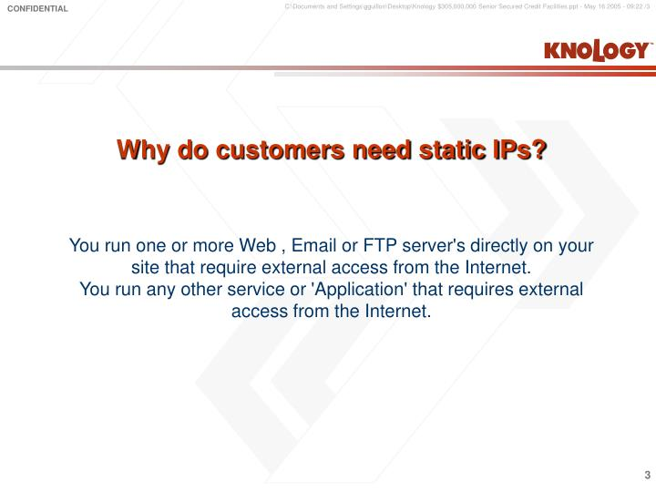 Why do customers need static IPs?
