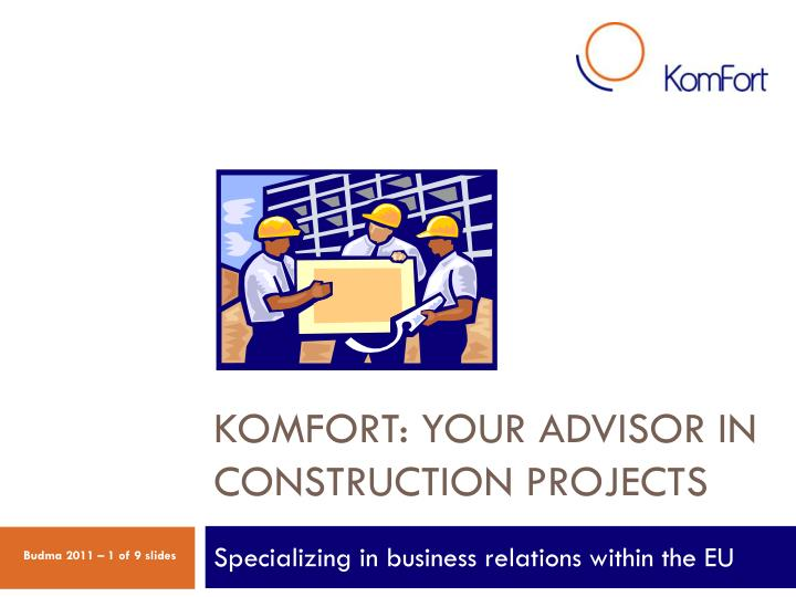 Komfort your advisor in construction projects