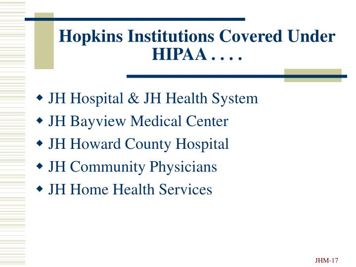 Hopkins Institutions Covered Under HIPAA . . . .