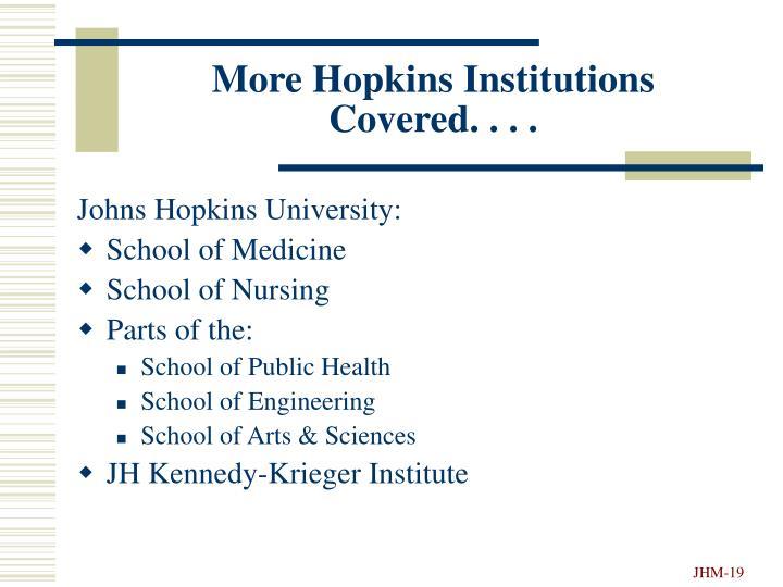 More Hopkins Institutions