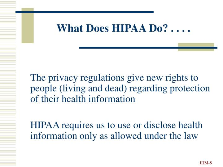 What Does HIPAA Do? . . . .