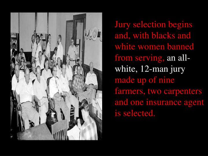 Jury selection begins and, with blacks and white women banned from serving,