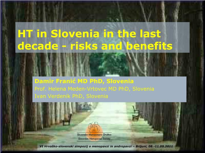 PPT - HT in Slovenia in the last decade - risks and benefits