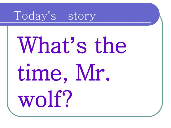 what s the time mr wolf n.