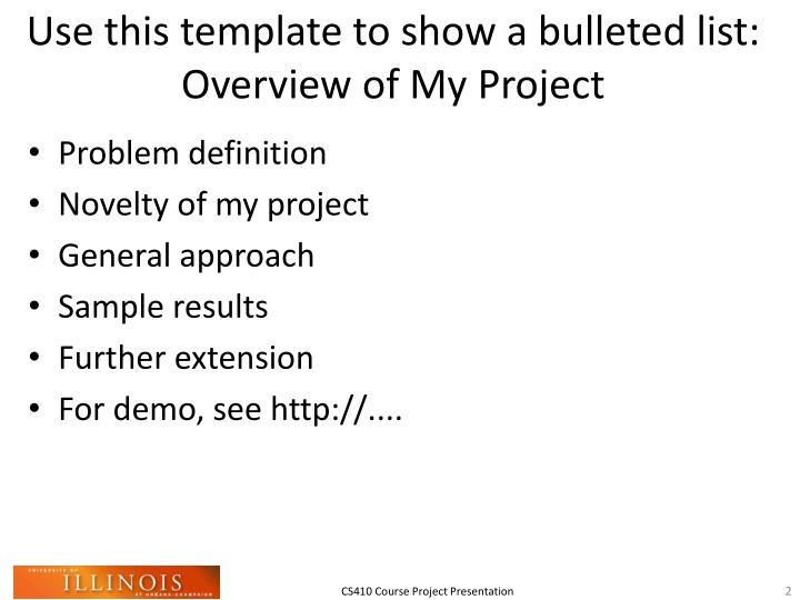 Use this template to show a bulleted list overview of my project