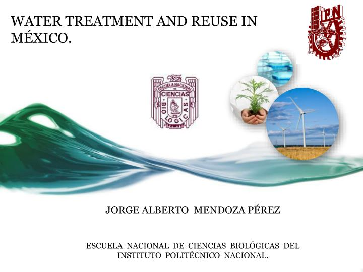 Water treatment and reuse in m xico