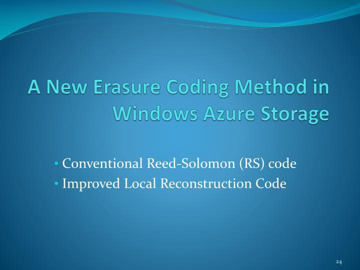 A New Erasure Coding Method in Windows Azure Storage