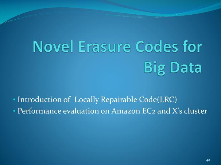 Novel Erasure Codes for Big Data