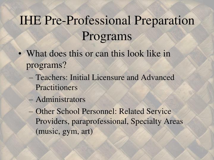 IHE Pre-Professional Preparation Programs