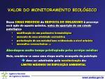 valor do monitoramento biol gico