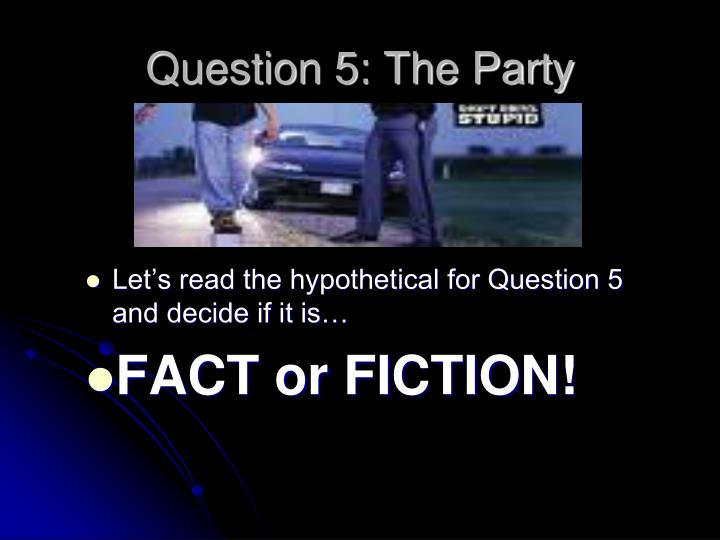 Question 5: The Party
