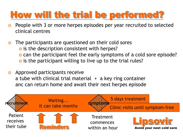 How will the trial be performed?
