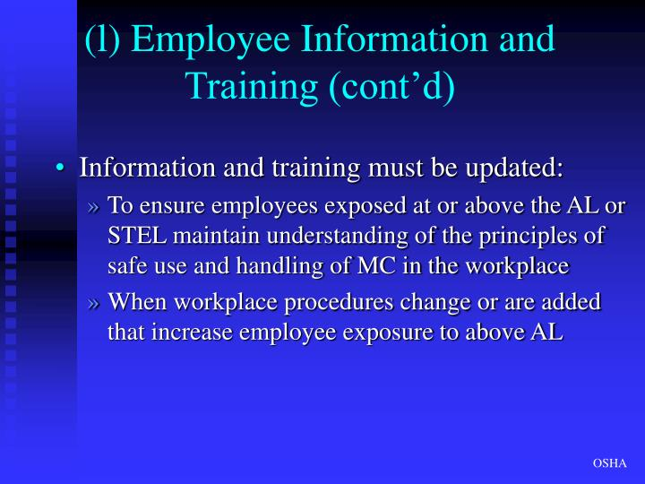 (l) Employee Information and Training (cont'd)