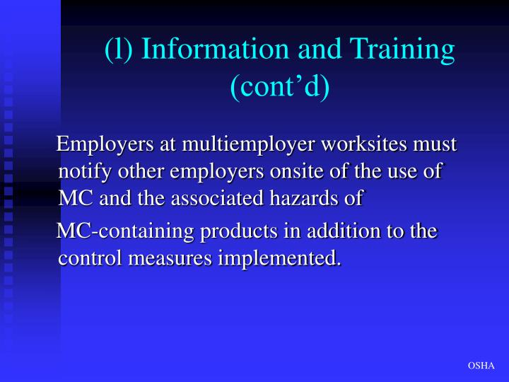 (l) Information and Training (cont'd)
