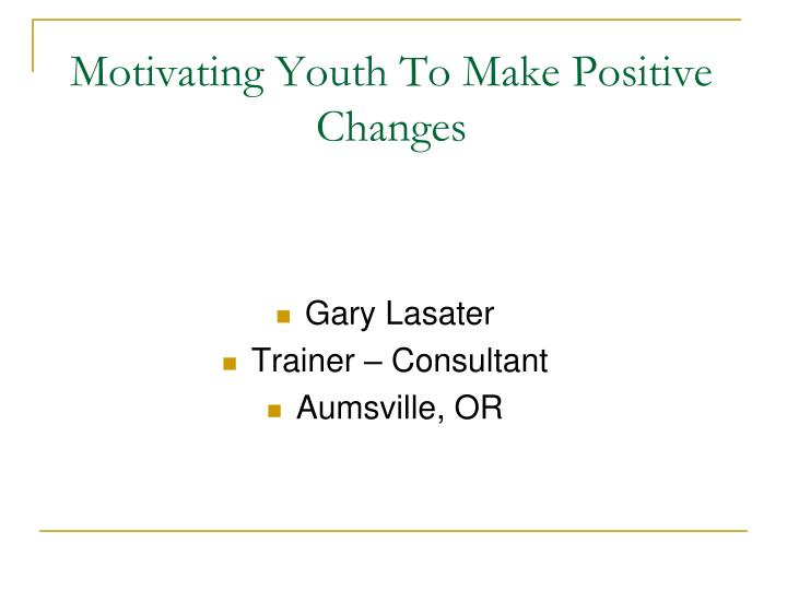 motivating youth to make positive changes n.