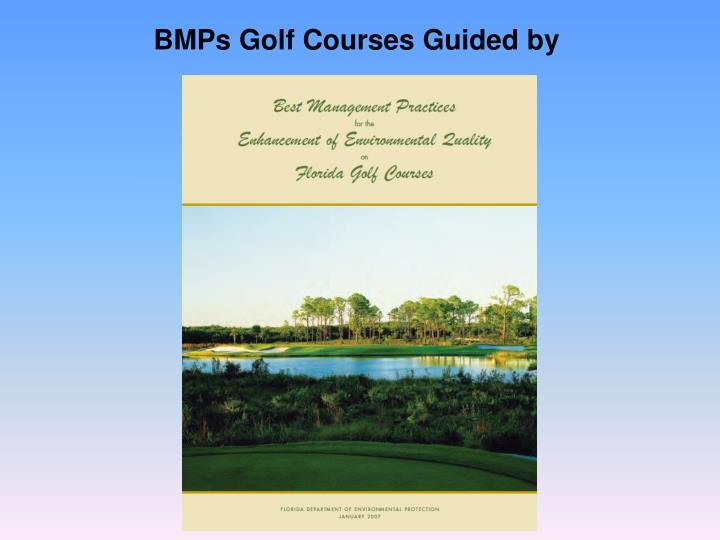 BMPs Golf Courses Guided by