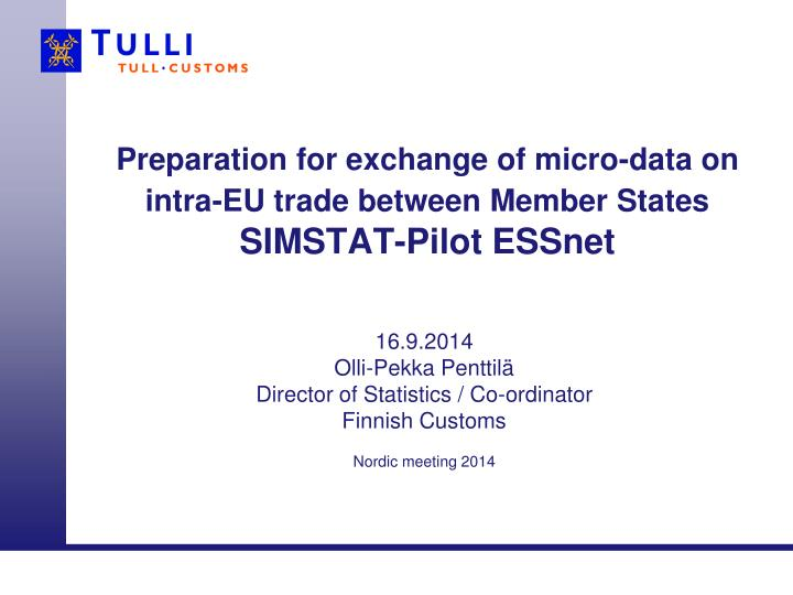 Preparation for exchange of micro data on intra eu trade between member states simstat pilot essnet