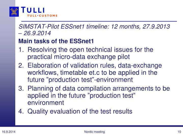 SIMSTAT-Pilot ESSnet1 timeline: 12 months, 27.9.2013 – 26.9.2014