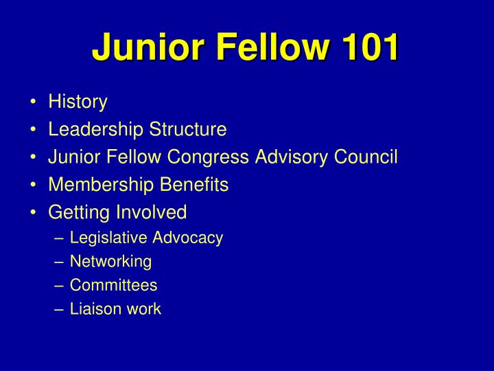 Junior Fellow 101