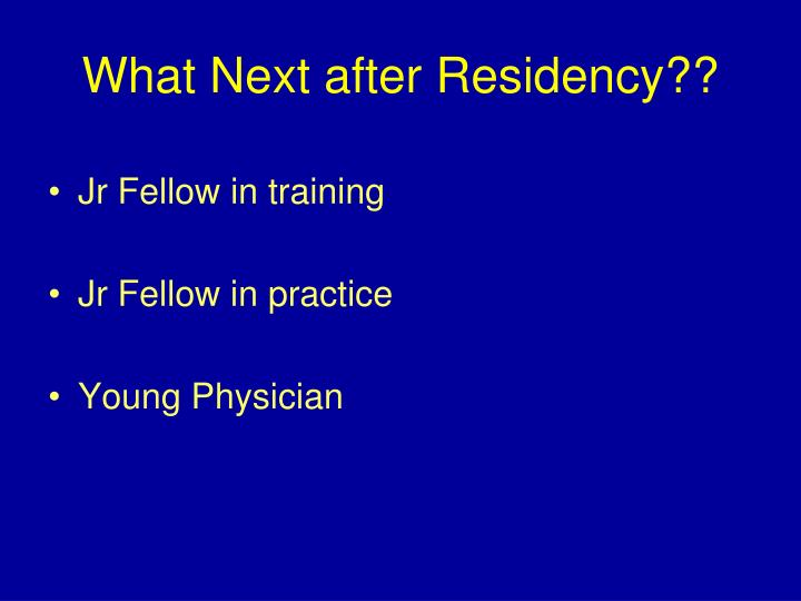 What Next after Residency??