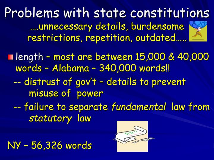Problems with state constitutions unnecessary details burdensome restrictions repetition outdated