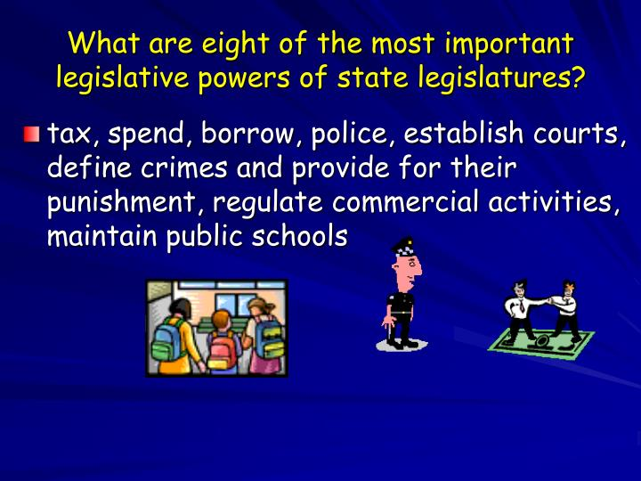 What are eight of the most important legislative powers of state legislatures?