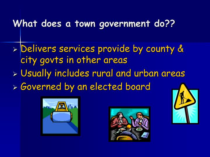 What does a town government do??