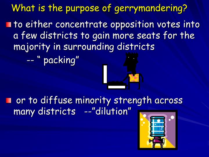 What is the purpose of gerrymandering?