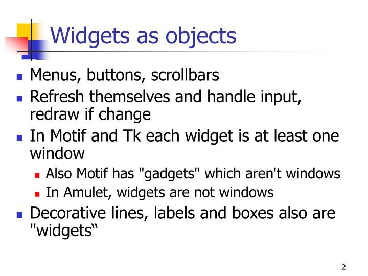 Widgets as objects