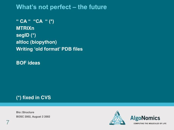 What's not perfect – the future