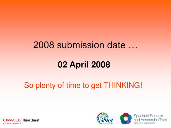 2008 submission date …