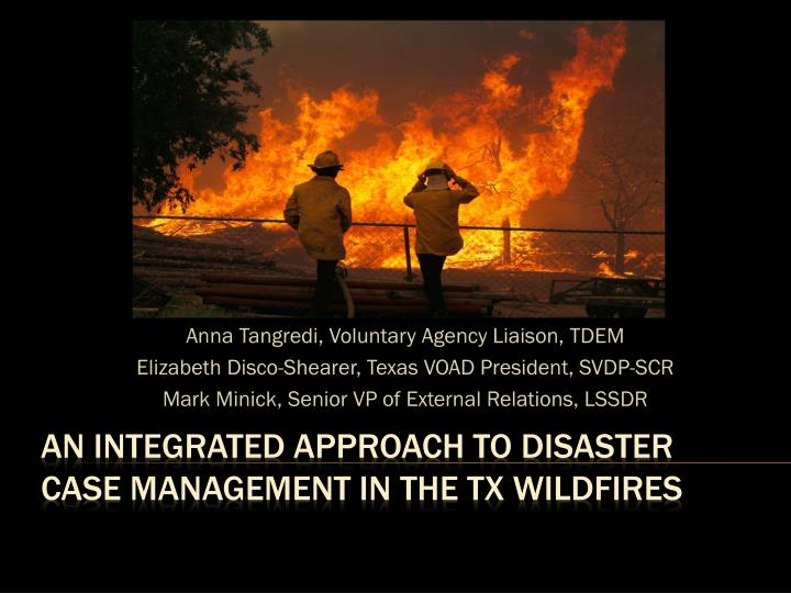 an integrated approach to disaster case management in the tx wildfires n.