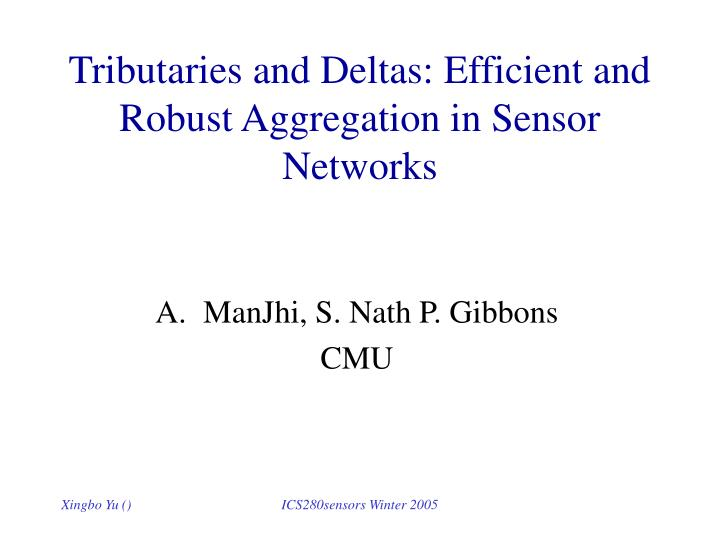 Tributaries and deltas efficient and robust aggregation in sensor networks