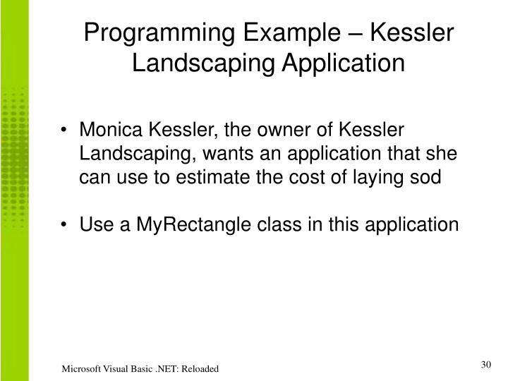Programming Example – Kessler Landscaping Application