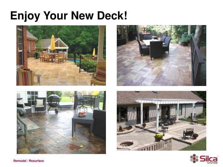 Enjoy Your New Deck!