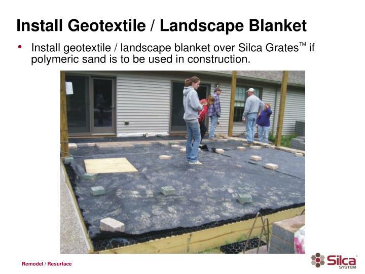 Install Geotextile / Landscape Blanket