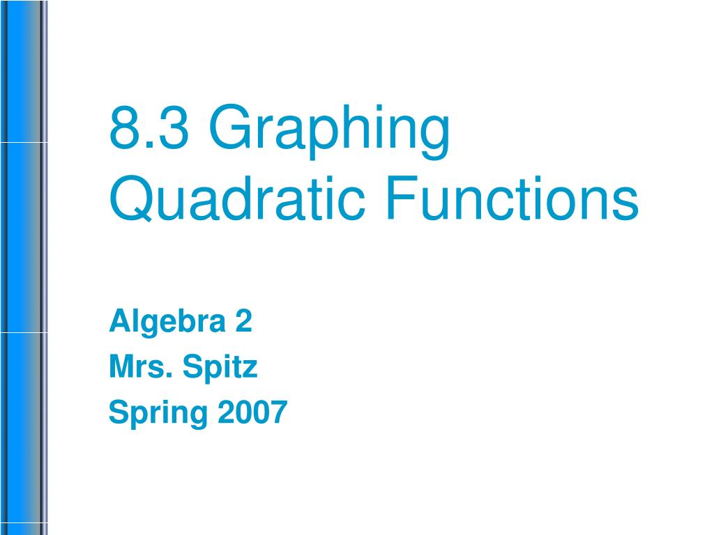 PPT - 8 3 Graphing Quadratic Functions PowerPoint