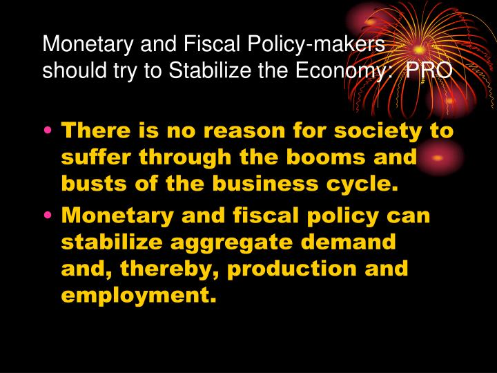 policymakers should not try to stabilize