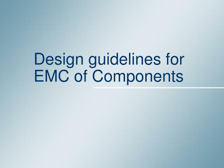 PPT - Design guidelines for EMC of Components PowerPoint