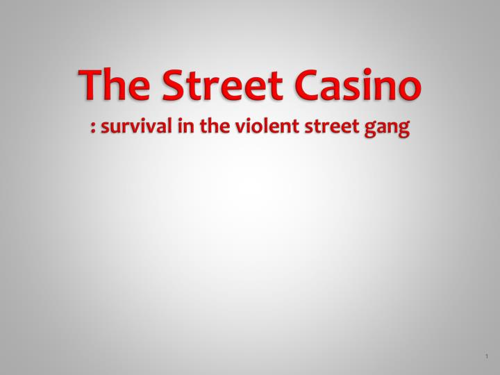 the street casino survival in the violent street gang n.