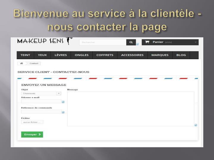 Bienvenue au service à la clientèle - nous contacter la page