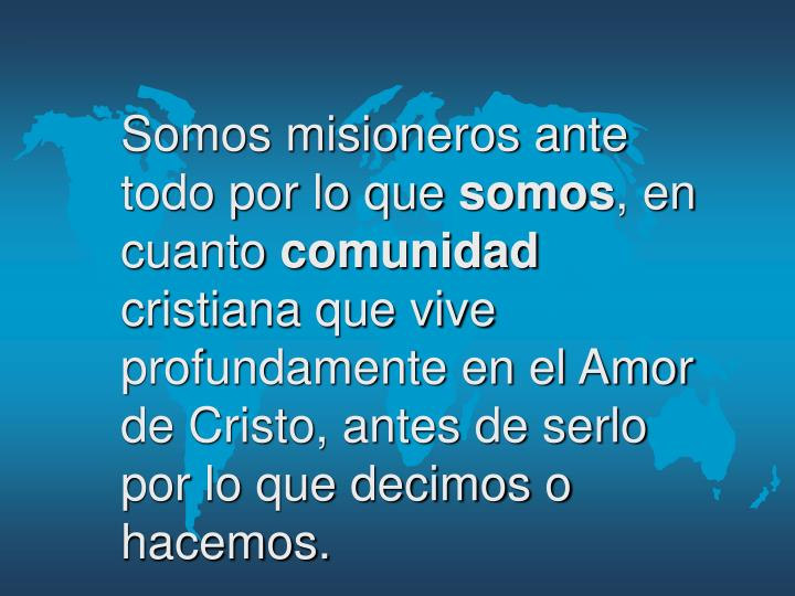 Somos misioneros ante todo por lo que